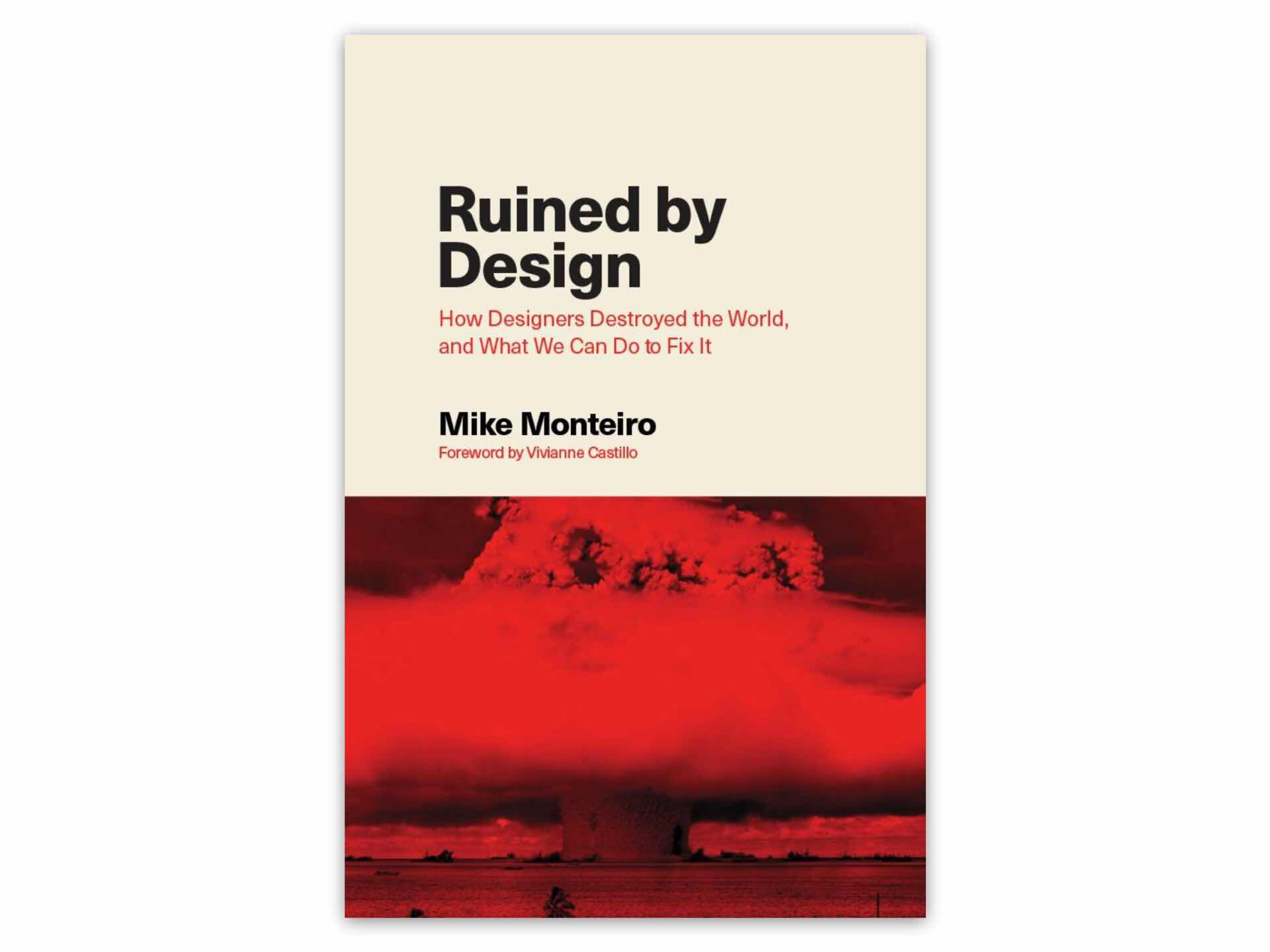 Ruined by Design by Mike Monteiro.