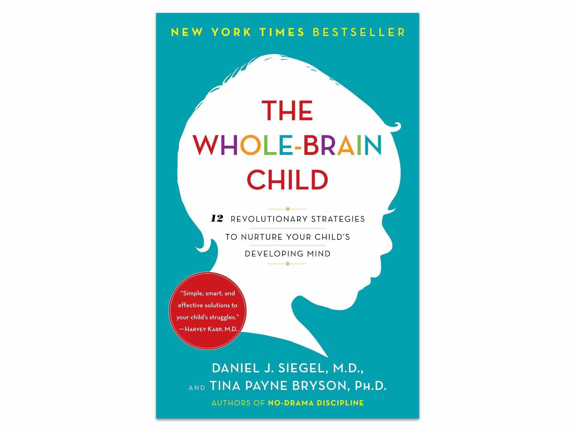 The Whole-Brain Child by Daniel J. Siegel and Tina Payne Bryson.