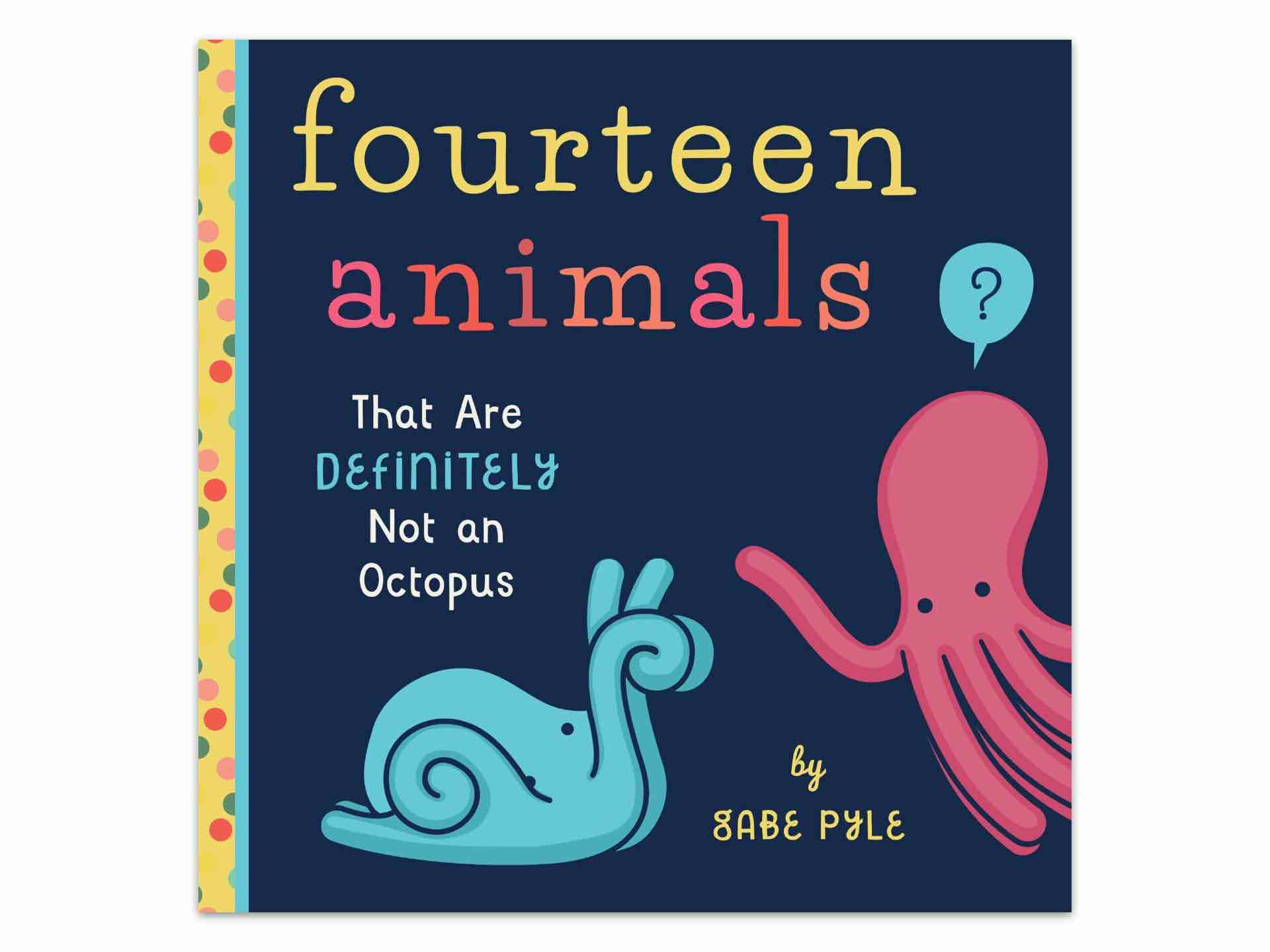 fourteen-animals-that-are-definitely-not-an-octopus-board-book-by-gabe-pyle