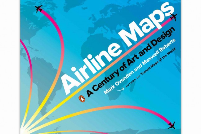 Airline Maps: A Century of Art and Design by Mark Ovenden and Maxwell Roberts. ($21 paperback)