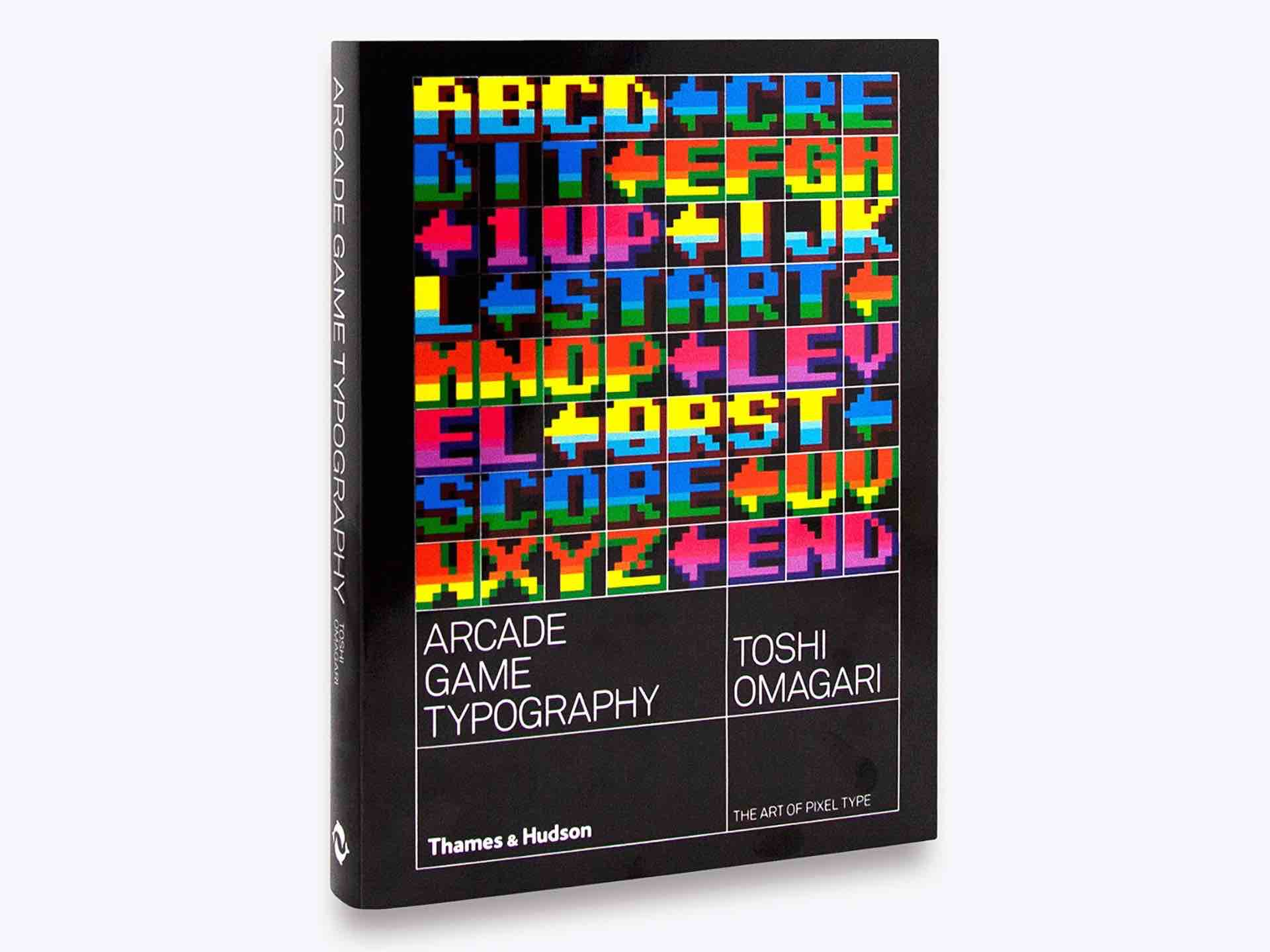 Arcade Game Typography: The Art of Pixel Type by Toshi Omagari. ($28 paperback)