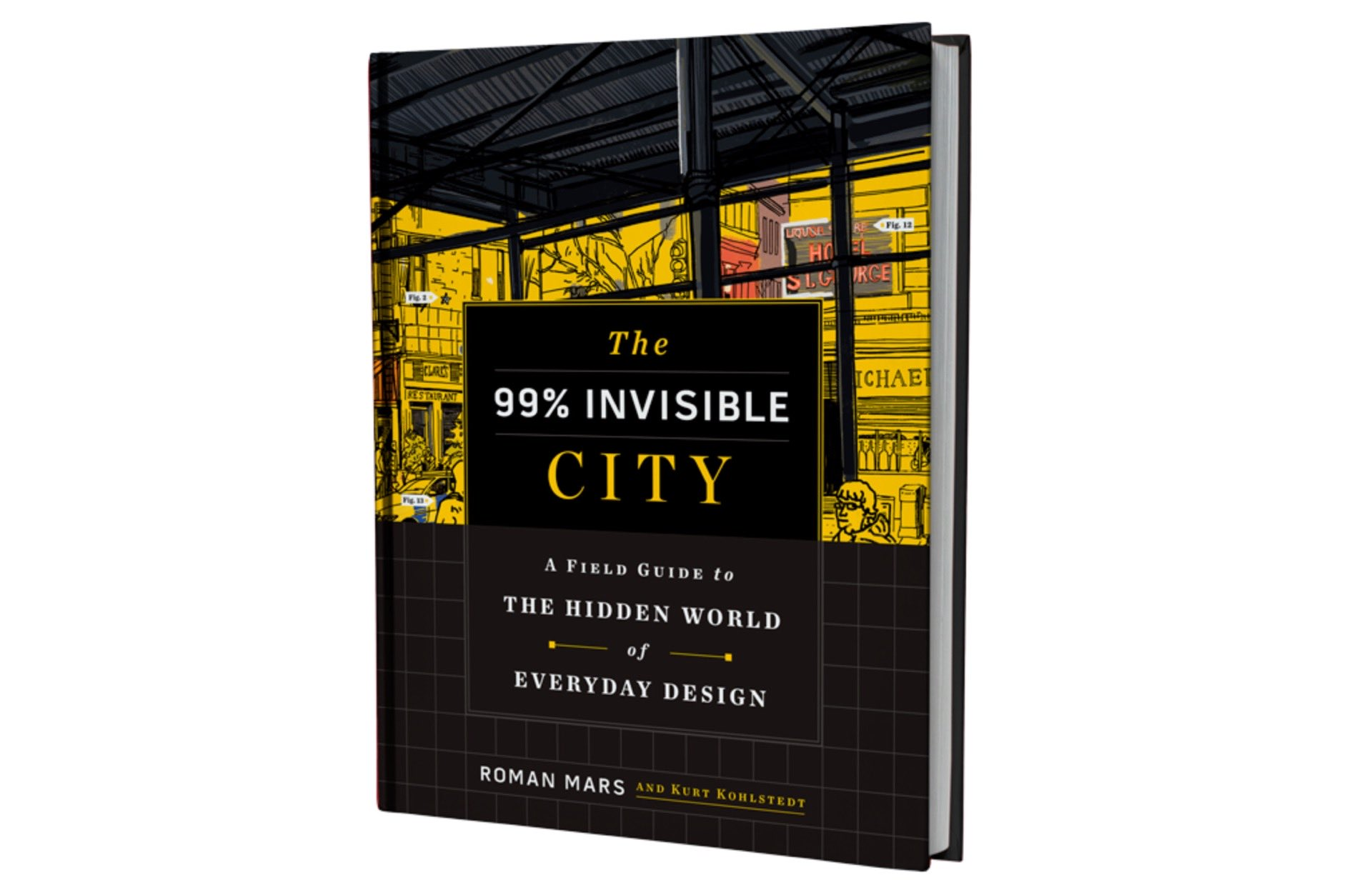 The 99% Invisible City by Roman Mars and Kurt Kohlstedt. ($22 hardcover)