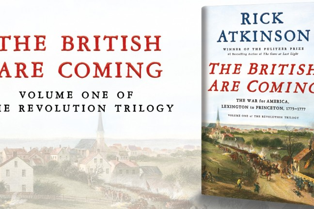 The British Are Coming by Rick Atkinson. ($36 hardcover)