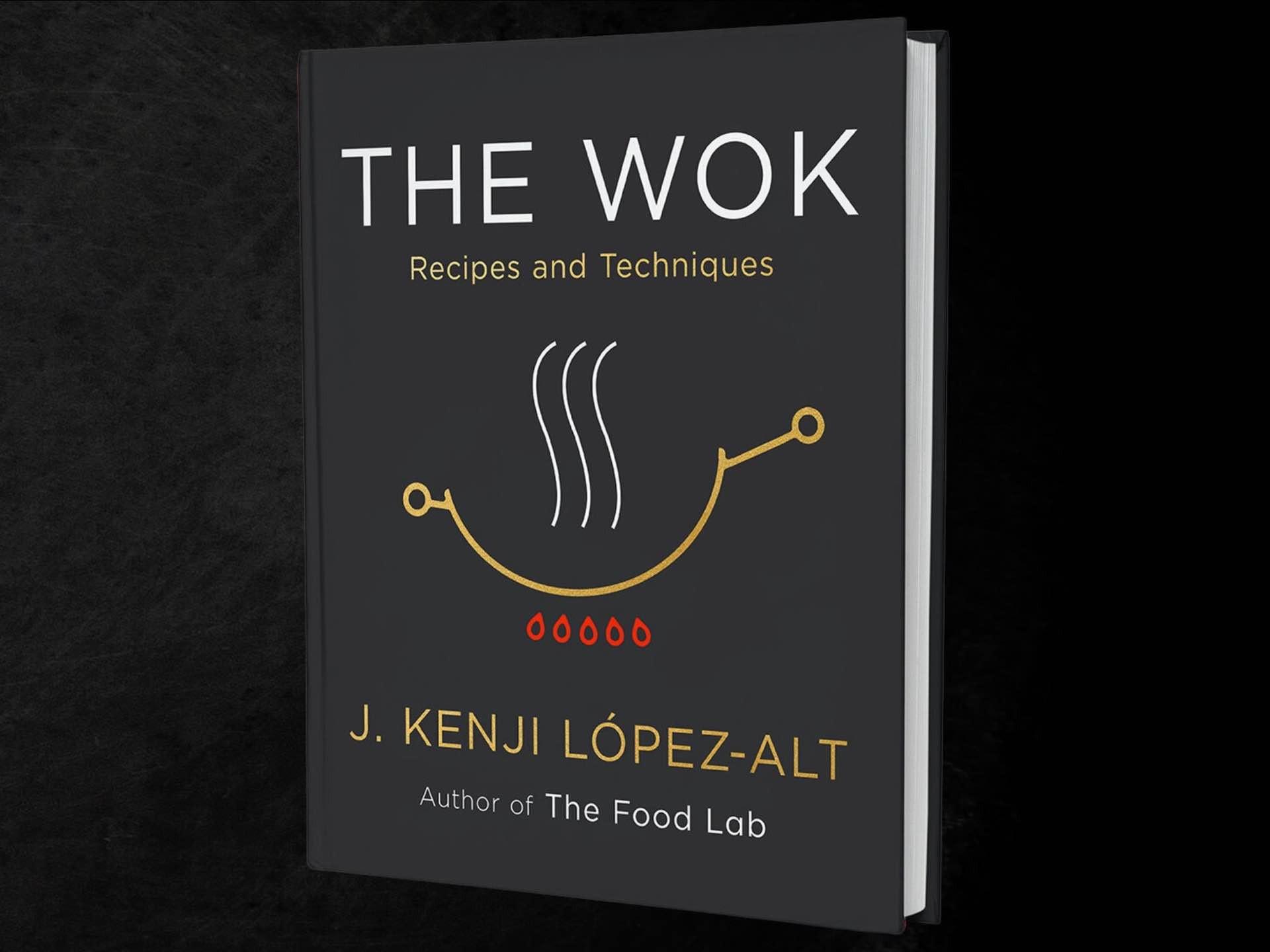 Pre-order J. Kenji López-Alt's Upcoming Cookbook, 'The Wok'